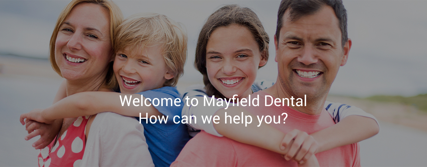 Welcome to Mayfield Dental How can we help you?